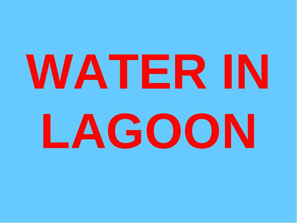 WATER IN LAGOON