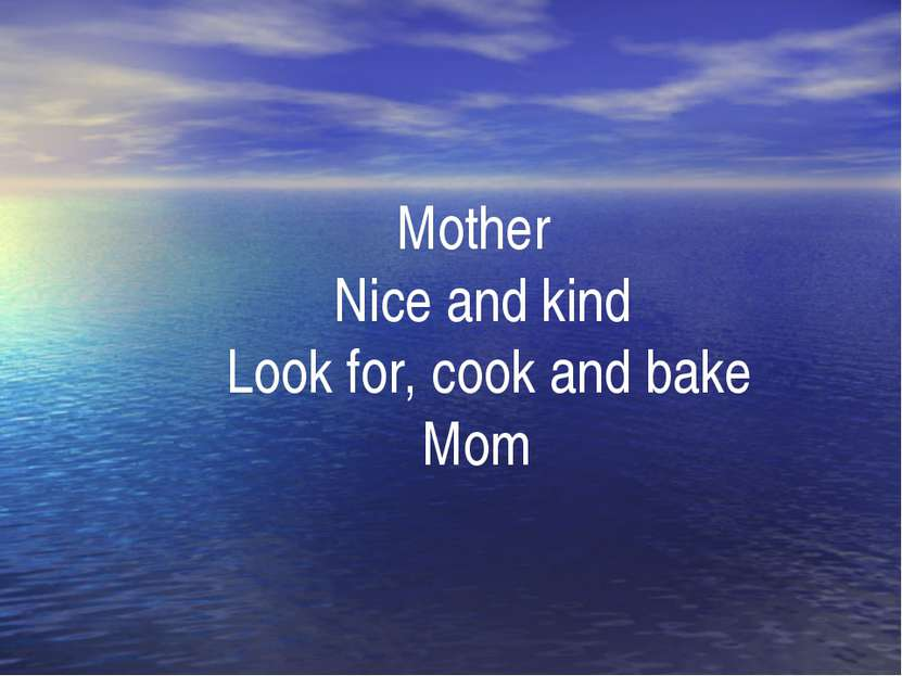 . Mother Nice and kind Look for, cook and bake Mom