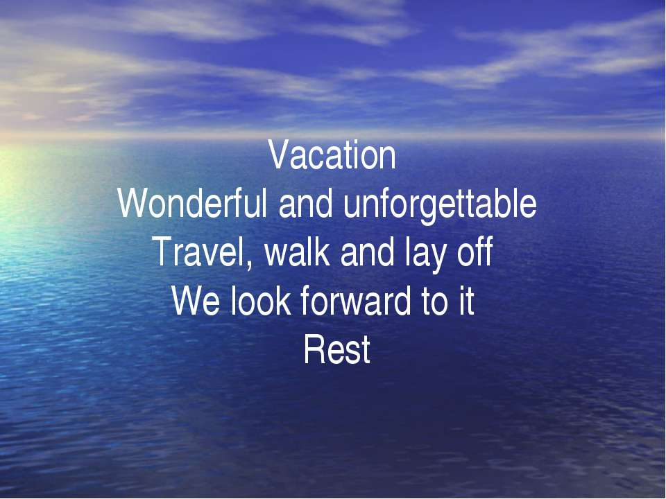 Vacation Wonderful and unforgettable Travel, walk and lay off We look forward...