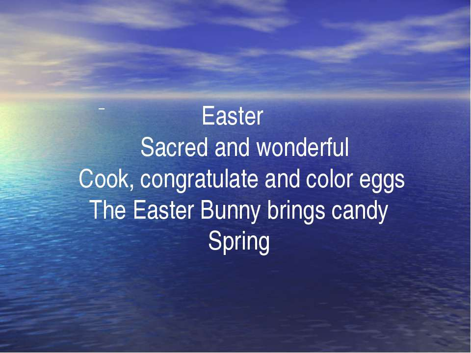. Easter Sacred and wonderful Cook, congratulate and color eggs The Easter Bu...