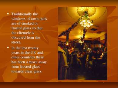 Traditionally the windows of town pubs are of smoked or frosted glass so that...