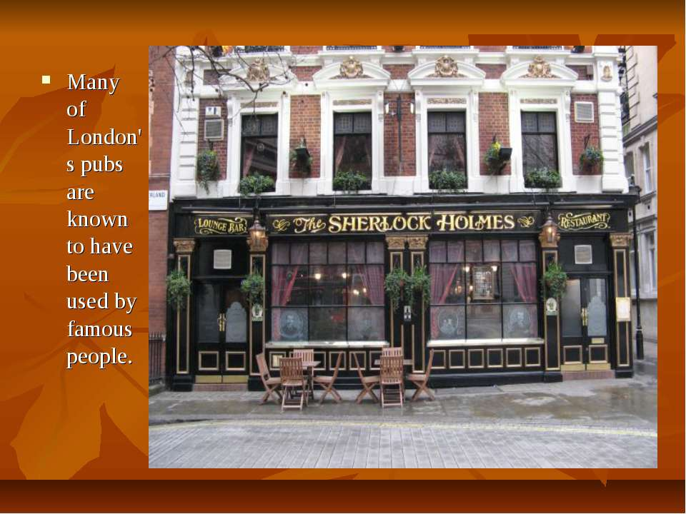 Many of London's pubs are known to have been used by famous people.