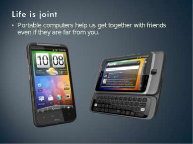 Portable computers help us get together with friends even if they are far fro...