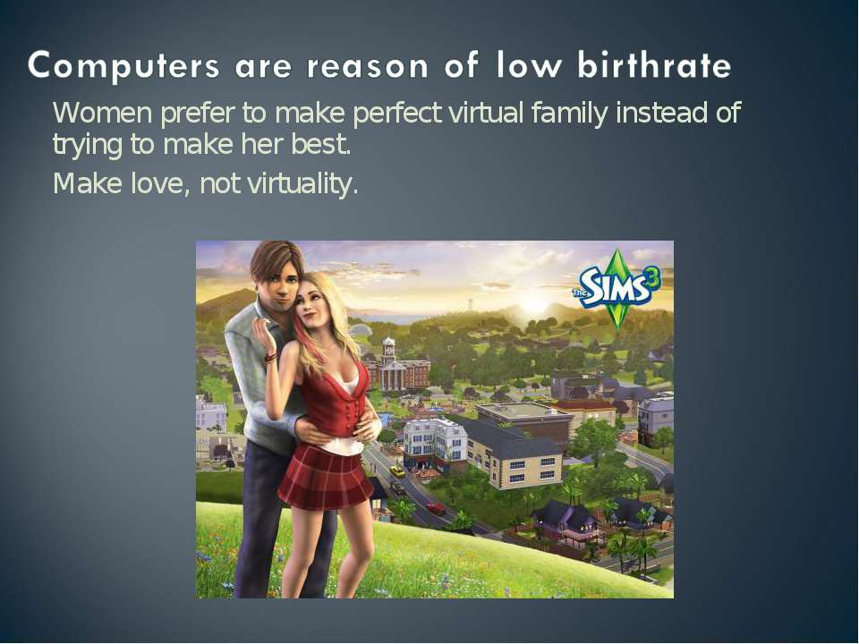 Women prefer to make perfect virtual family instead of trying to make her bes...