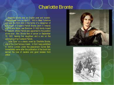 Charlotte Bronte Charlotte Bronte was an English poet and novelist. Charlotte...