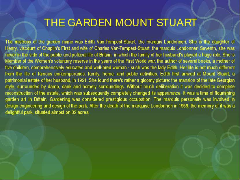 THE GARDEN MOUNT STUART The mistress of the garden name was Edith Van-Tempest...