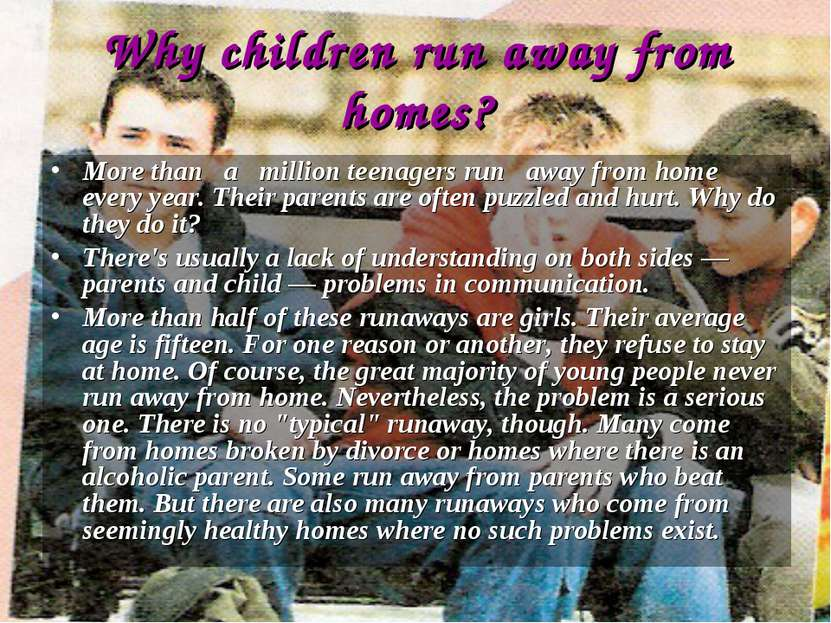 Why children run away from homes? More than a million teenagers run away from...