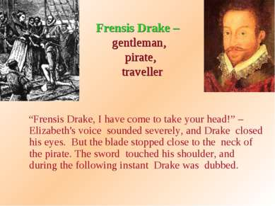 "Frensis Drake – gentleman, pirate, traveller ""Frensis Drake, I have come to t..."