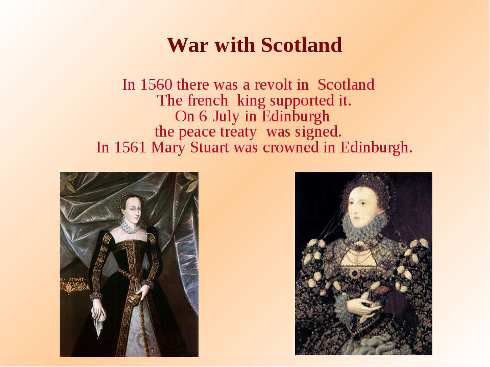 War with Scotland In 1560 there was a revolt in Scotland The french king supp...