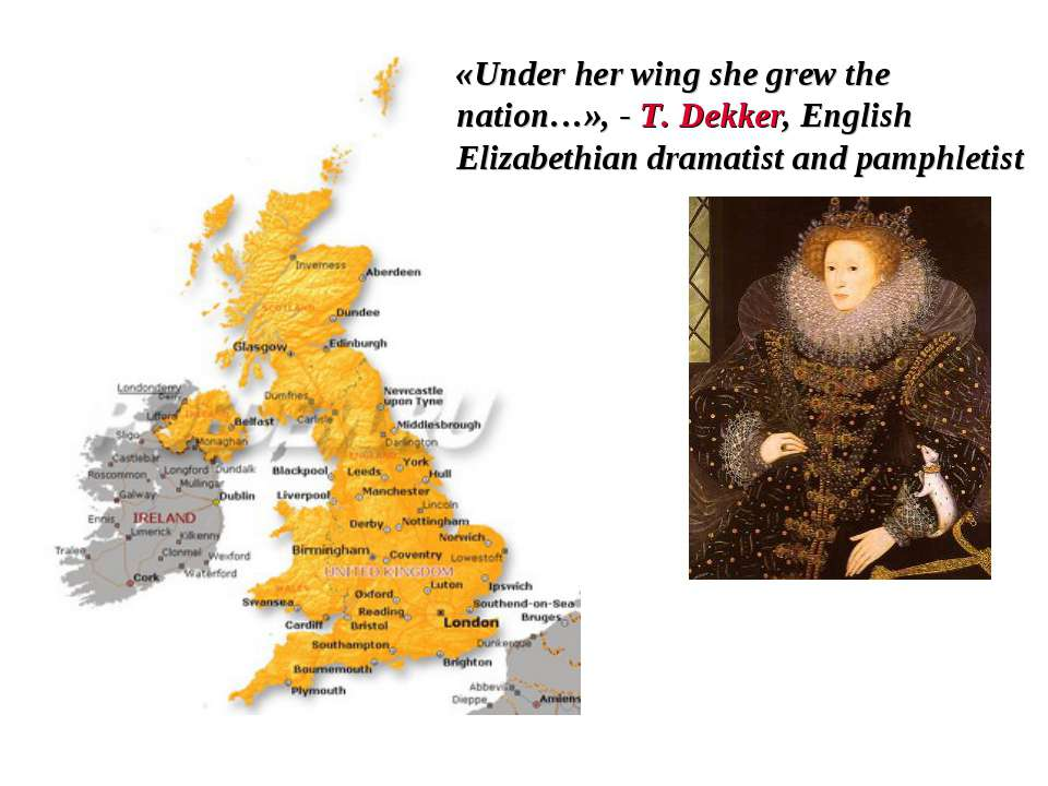 «Under her wing she grew the nation…», - T. Dekker, English Elizabethian dram...