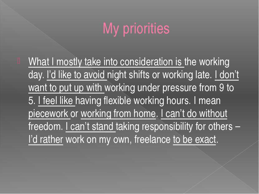 My priorities What I mostly take into consideration is the working day. I'd l...