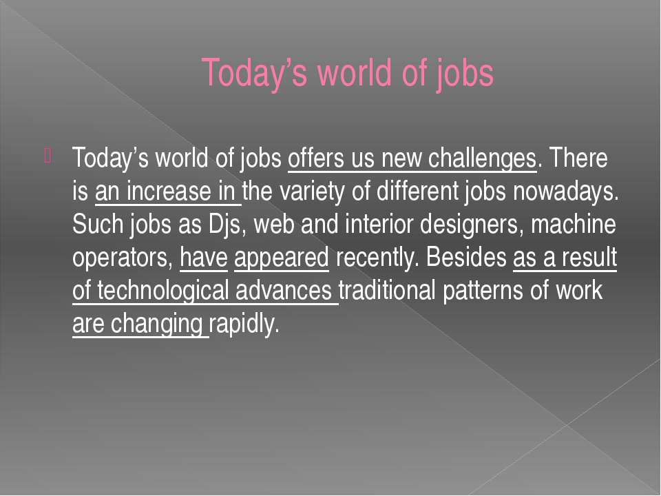 Today's world of jobs Today's world of jobs offers us new challenges. There i...