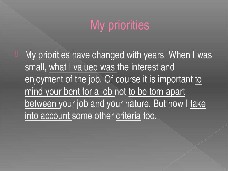 My priorities My priorities have changed with years. When I was small, what I...