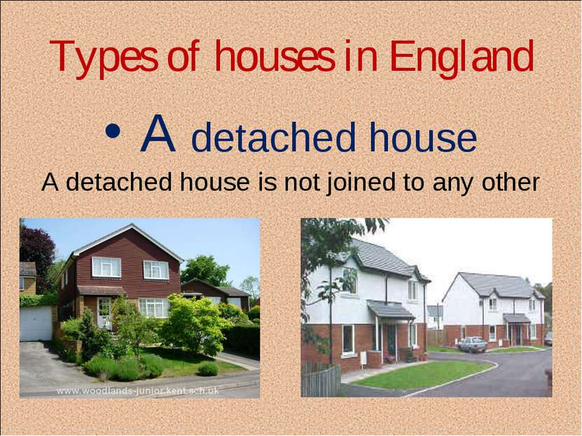 Types of houses in England A detached house A detached house is not joined to...