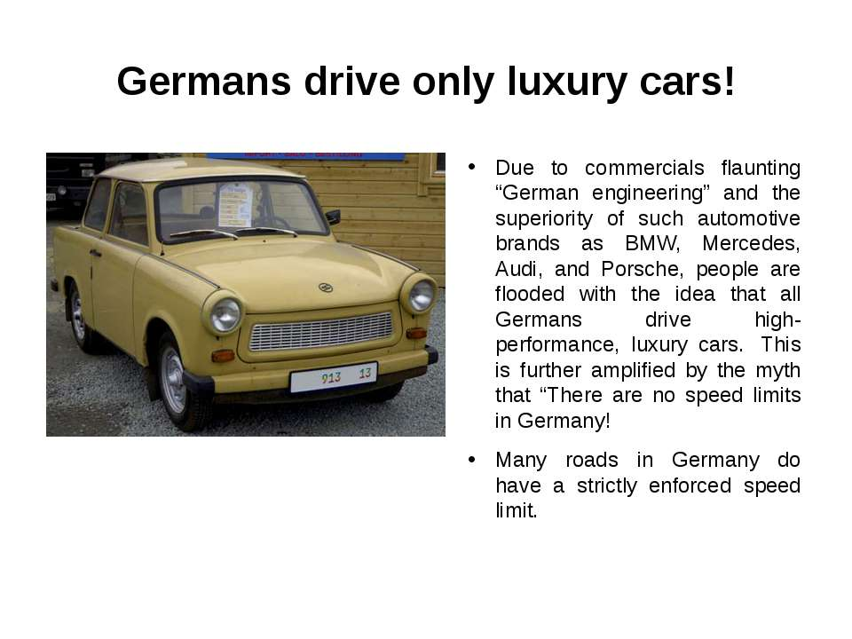 "Germans drive only luxury cars! Due to commercials flaunting ""German engineer..."