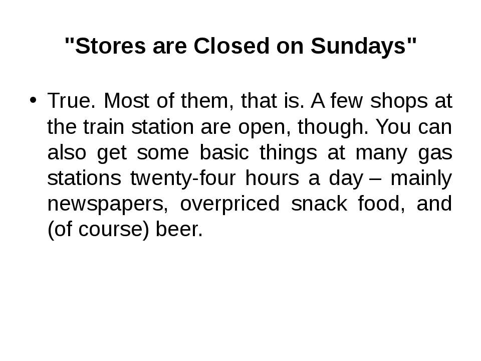 """Stores are Closed on Sundays"" True. Most of them, that is. A few shops at th..."