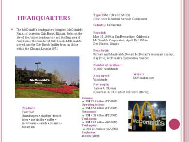 HEADQUARTERS The McDonald's headquarters complex, McDonald's Plaza, is locate...