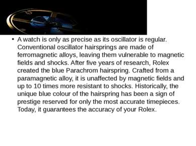 A watch is only as precise as its oscillator is regular. Conventional oscilla...