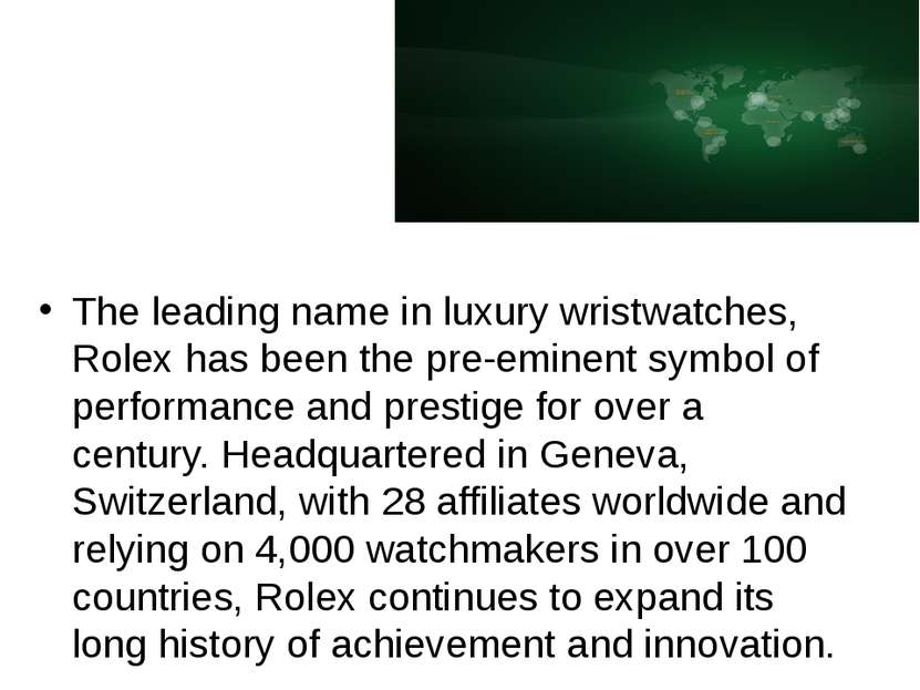 The leading name in luxury wristwatches, Rolex has been the pre-eminent symbo...