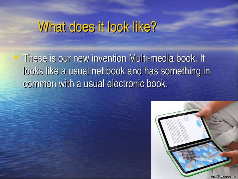 What does it look like? These is our new invention Multi-media book. It looks...