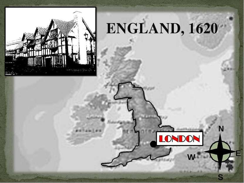 ENGLAND, 1620 N S W E
