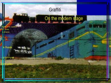 Graffiti On the modern stage History of the question in Britain in America in...