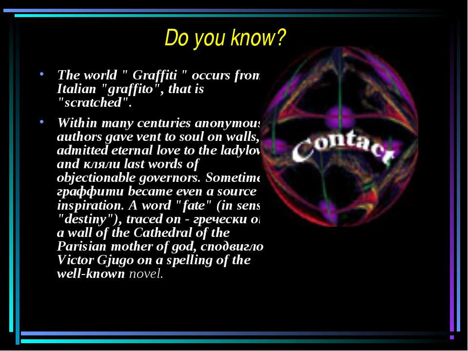 "Do you know? The world "" Graffiti "" occurs from Italian ""graffito"", that is ""..."
