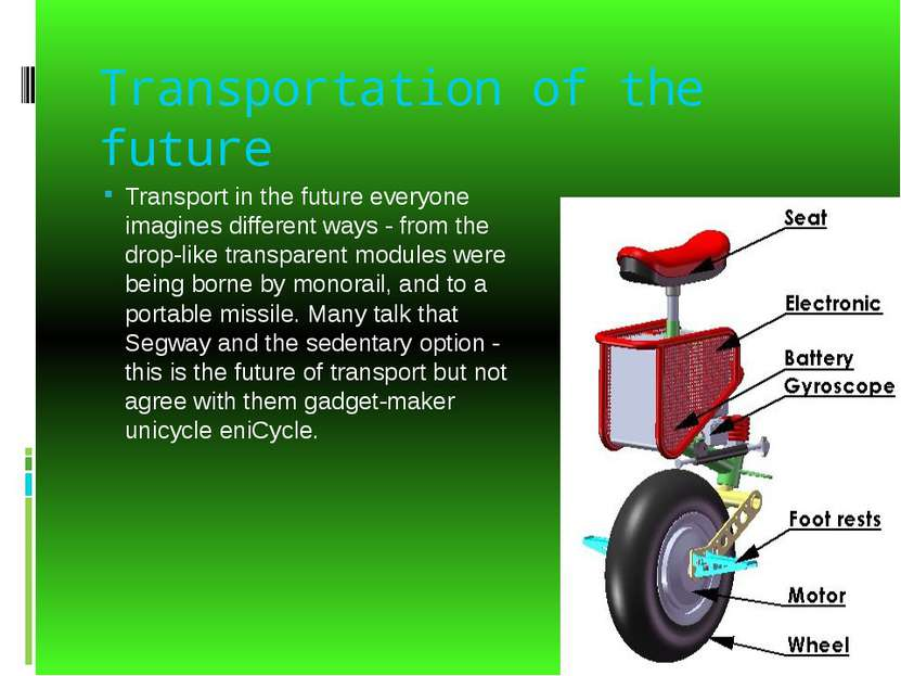 Transportation of the future Transport in the future everyone imagines differ...