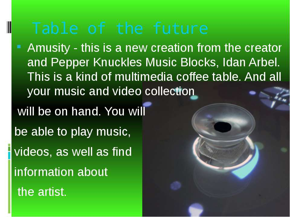 Table of the future Amusity - this is a new creation from the creator and Pep...