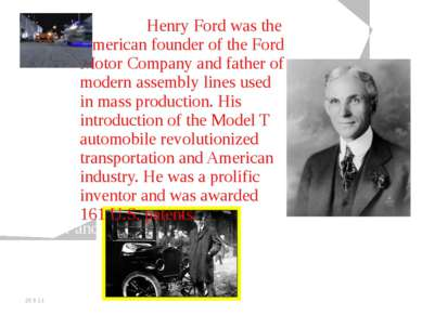20.5.11 Henry Ford was the American founder of the Ford Motor Company and fat...