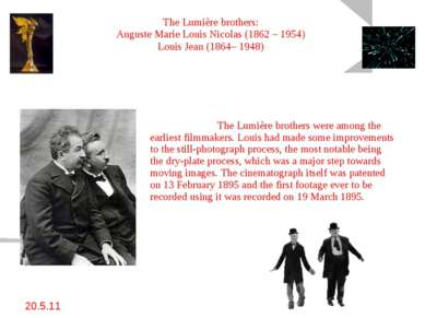 20.5.11 The Lumière brothers: Auguste Marie Louis Nicolas (1862 – 1954) Louis...