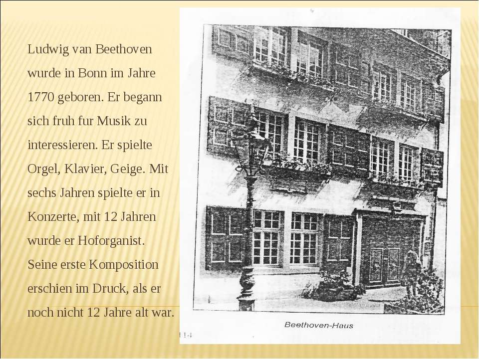 Ludwig van Beethoven wurde in Bonn im Jahre 1770 geboren. Er begann sich fruh...