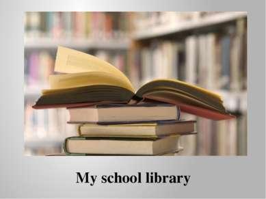 My school library