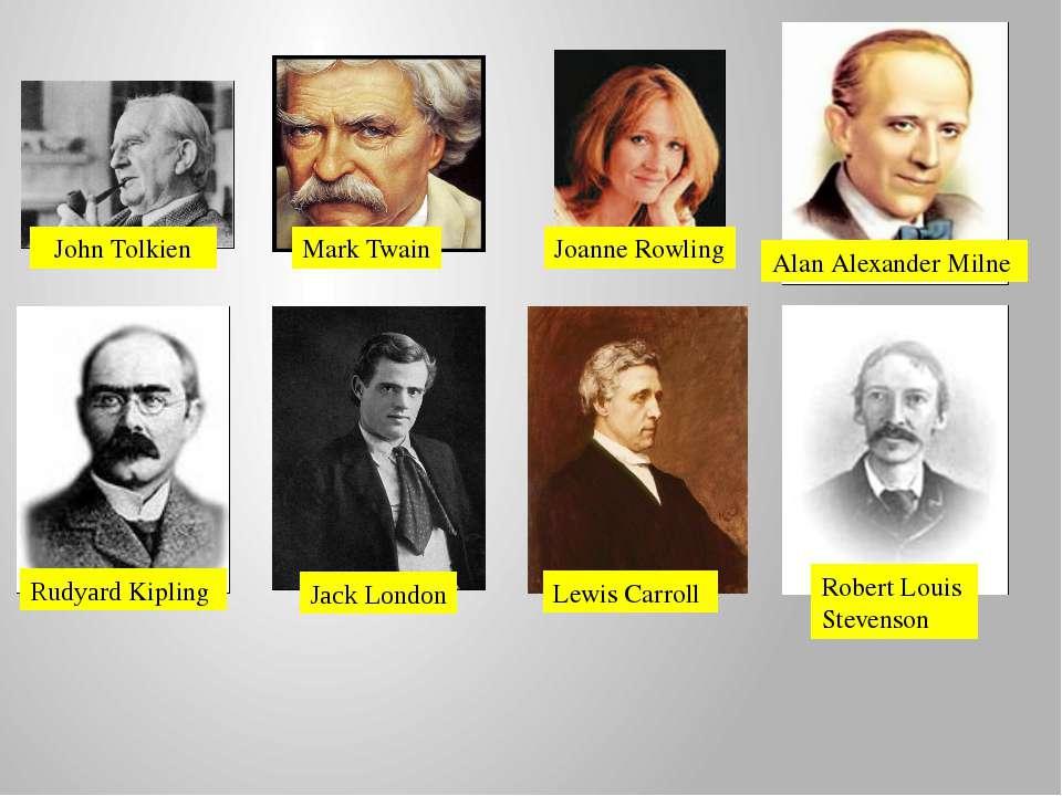 John Tolkien Mark Twain Joanne Rowling Alan Alexander Milne Rudyard Kipling J...