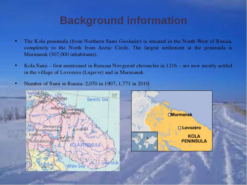 Background information The Kola peninsula (from Northern Sami Guoladat) is si...