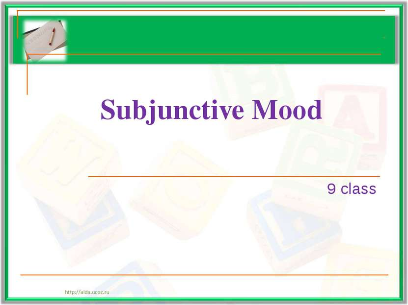 Subjunctive Mood 9 class