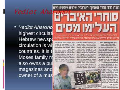 Yediot Aharonot, founded 1939, has the highest circulation - some two-thirds ...
