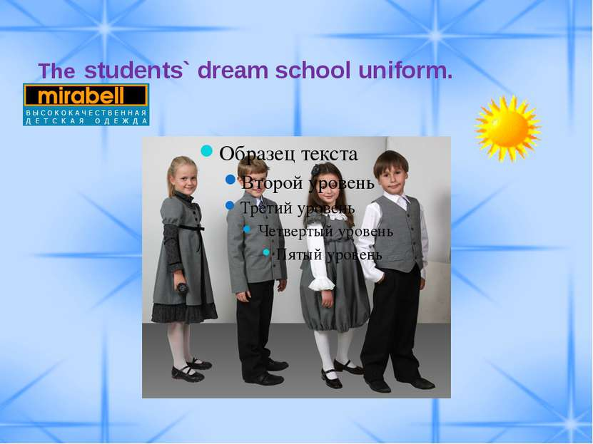 The students` dream school uniform.