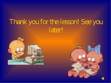 Thank you for the lesson! See you later!