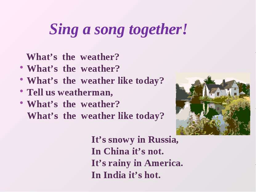 Sing a song together! What's the weather? What's the weather? What's the weat...