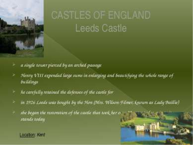 CASTLES OF ENGLAND Leeds Castle a single tower pierced by an arched passage H...
