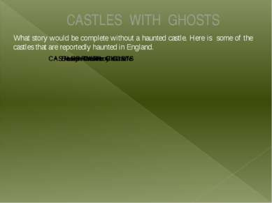 CASTLES WITH GHOSTS What story would be complete without a haunted castle. He...