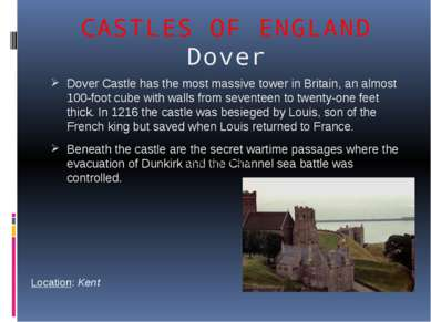 CASTLES OF ENGLAND Dover Dover Castle has the most massive tower in Britain, ...