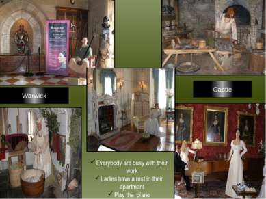 Warwick Castle Everybody are busy with their work Ladies have a rest in their...