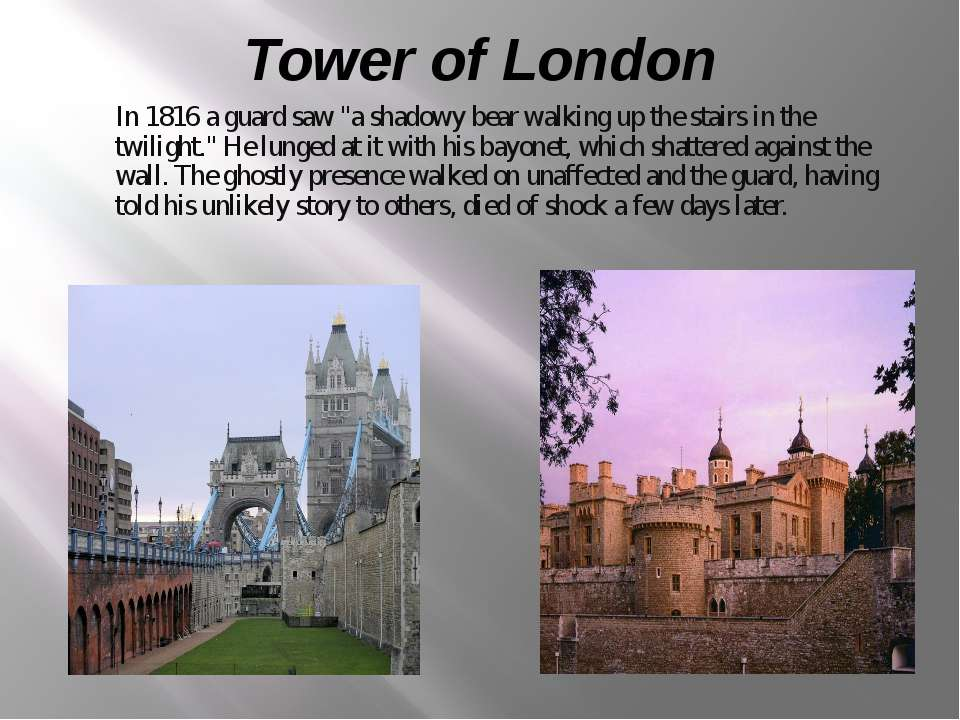 "Tower of London In 1816 a guard saw ""a shadowy bear walking up the stairs in ..."