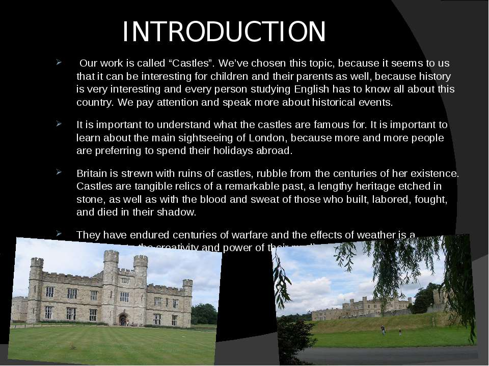 "INTRODUCTION Our work is called ""Castles"". We've chosen this topic, because i..."