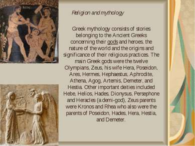 Greek mythology consists of stories belonging to the Ancient Greeks concernin...
