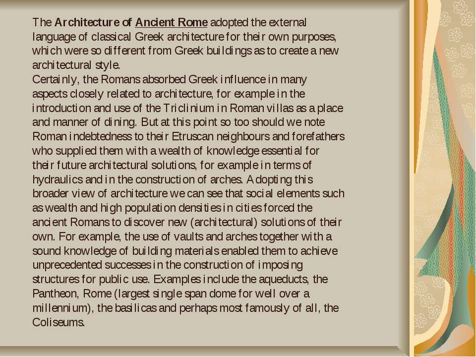 The Architecture of Ancient Rome adopted the external language of classical G...