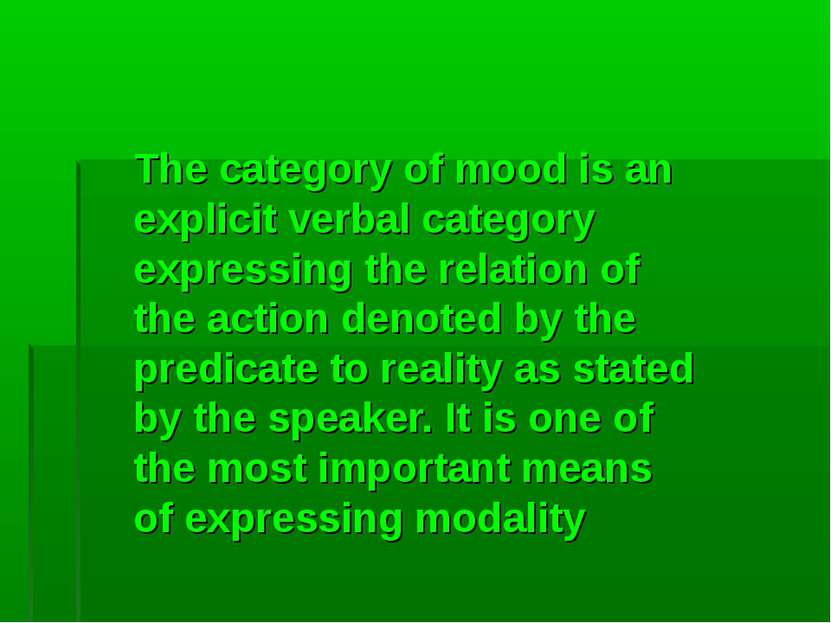 The category of mood is an explicit verbal category expressing the relation o...