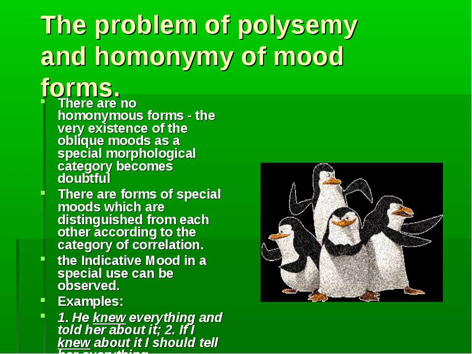 The problem of polysemy and homonymy of mood forms. There are no homonymous f...